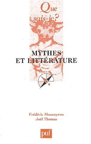 Mythes et littérature par Frédéric Monneyron, Joël Thomas, Que sais-je?