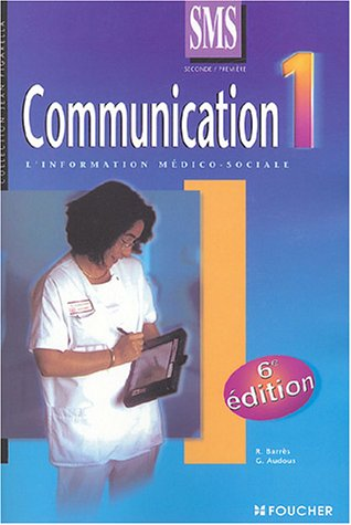 Communication, tome 1 : 2nd et 1ère Bac SMS