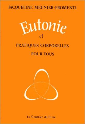 Eutonie et pratiques corporelles pour tous : Comment gérer son capital-santé