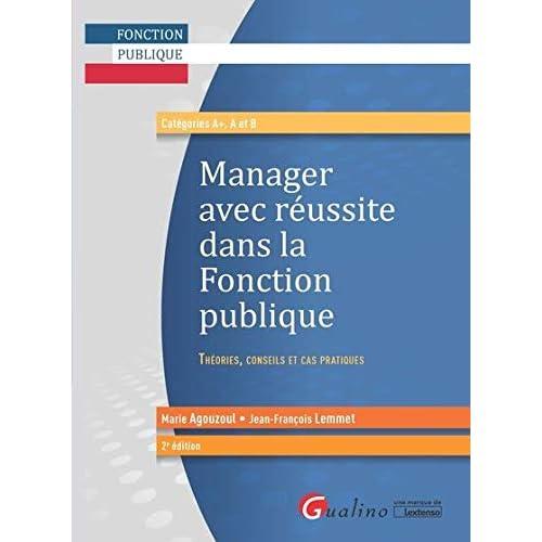 Manager avec réussite dans la Fonction publique : Théories, conseils et cas pratiques