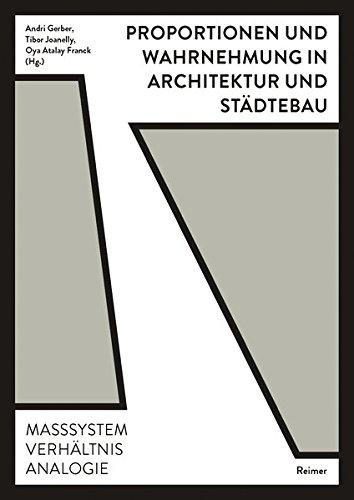 Proportionen und Wahrnehmung in Architektur und Städtebau: Maßsystem, Verhältnis, Analogie