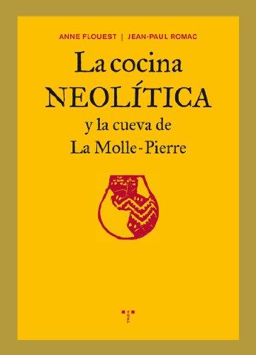La cocina neolítica y la cueva de la Molle-Pierre