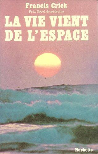 La Vie vient de l'espace par Francis Crick, René Bernex (Broché)