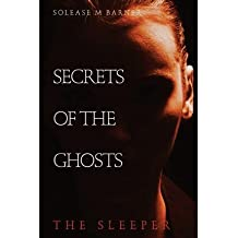 [ SECRETS OF THE GHOSTS -THE SLEEPER ] BY Barner, Solease M ( AUTHOR )Apr-09-2013 ( Paperback )