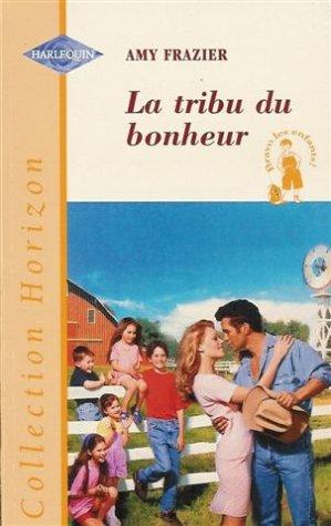 La tribu du bonheur : Collection : Harlequin horizon n° 1624