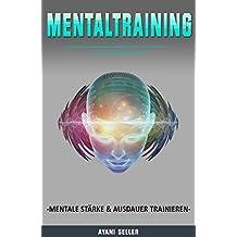 Mentaltraining -mentale Stärke & Ausdauer trainieren