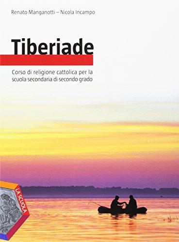 Tiberiade. Vol. unico-Le grandi religioni. Per le Scuole superiori. Con e-book. Con espansione online