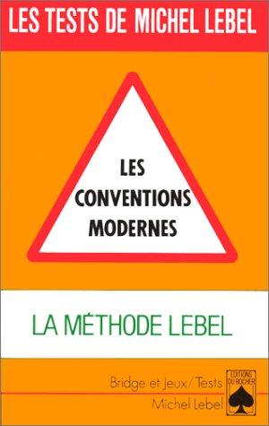 LES CONVENTIONS MODERNES. La méthode Lebel