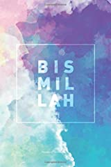 Bismillah Lined Notebook: Journal with 120 Pages & Cream Quality Lined Paper – Perfect as a Gift item! Paperback