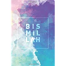 Bismillah Lined Notebook: Journal with 120 Pages & Cream Quality Lined Paper – Perfect as a Gift item!