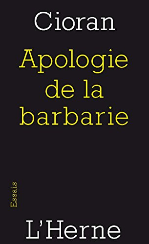 Apologie de la barbarie par Emil Cioran