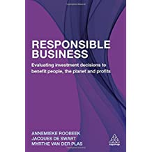 Responsible Business: Making Strategic Decisions to Benefit People, the Planet and Profits