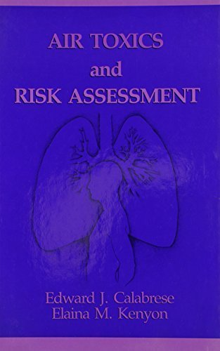 Air Toxics and Risk Assessment (Toxicology and Environmental Health Series) 1st edition by Calabrese, Edward J., Kenyon, Elaina (1991) Hardcover