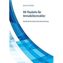 99 Floskeln für Immobilienmakler: Handbuch für rhetorische Unterstützung