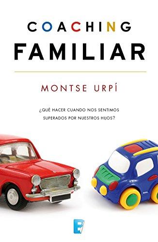 Coaching familiar: ¿Qué hacer cuando nos sentimos superados por nuestros hijos? por Montserrat Urpí