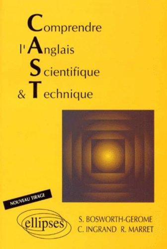 Comprendre l'anglais scientifique & technique: C.A.S.T