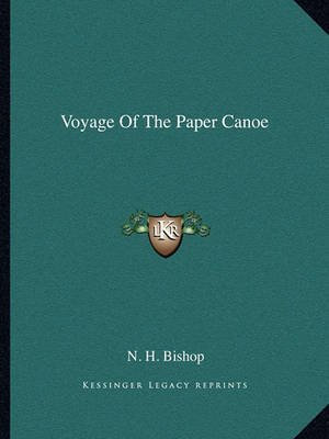 [(Voyage of the Paper Canoe)] [By (author) N H Bishop] published on (September, 2010)