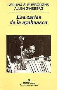 Las cartas de la ayahuasca  par  William S. Burroughs