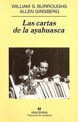 Las cartas de la ayahuasca (Panorama de narrativas) por William S. Burroughs