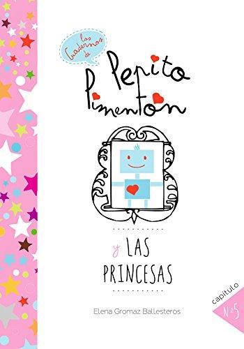 Pepito Pimentón y las princesas: Cuentos infantiles para niños de 2 a 5 años (Los cuadernos de Pepito Pimentón) por Elena Gromaz Ballesteros