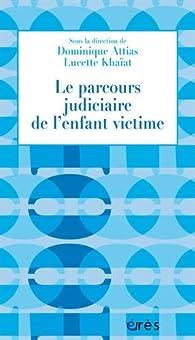 Le parcours judiciaire de l'enfant victime par Dominique Attias