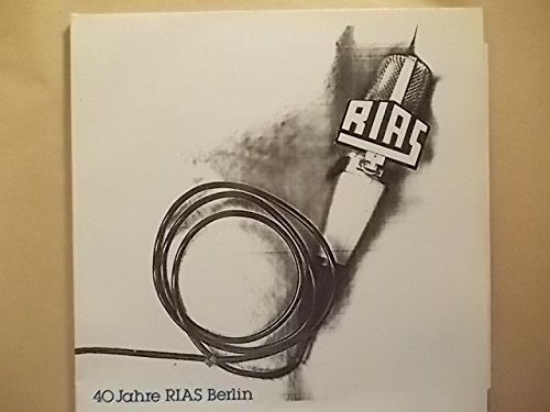 40 Jahre RIAS Berlin - Ein akustischer Streifzug durch vier Jahrzehnte Programm und Zeitgeschehen - Tondokumente aus Politik, Musik, Unterhaltung, Literatur und Hörspiel (2 LP)