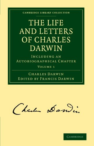 The Life and Letters of Charles Darwin: Including an Autobiographical Chapter: 1 (Cambridge Library Collection - Darwin, Evolution and Genetics) by Francis Darwin (2009-07-20)