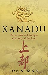Xanadu by John Man (2010-09-02)