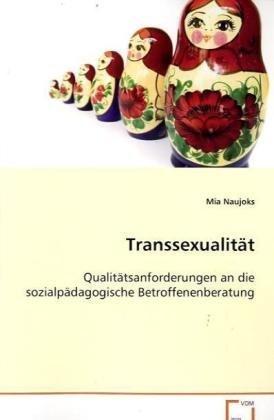 Transsexualität: Qualitätsanforderungen an die sozialpädagogische Betroffenenberatung