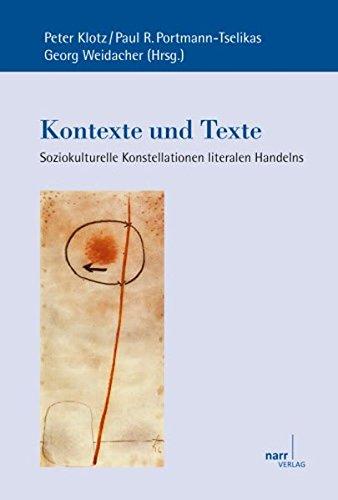 Kontexte und Texte: Soziokulturelle Konstellationen literalen Handelns (Europäische Studien zur Textlinguistik)