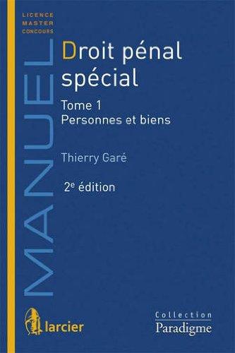 Droit pénal spécial : Tome 1,  Personnes et biens par Thierry Garé