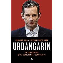Urdangarín: Un conseguidor en la corte del rey Juan Carlos (Actualidad)