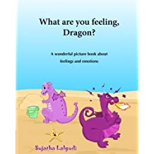 What are you feeling, Dragon: Childrens emotion books,Emotions book for toddlers, Book on emotions for kids,Feelings book for Children,Feeling book ... series for early readers : childrens books)