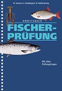 Arbeitsbuch Fischerprüfung: Mit allen Prüfungsfragen - Landwirtschaftsverlag