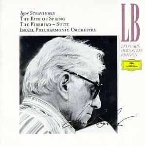 Igor Stravinsky : Le Sacre du Printemps / L'Oiseau de feu