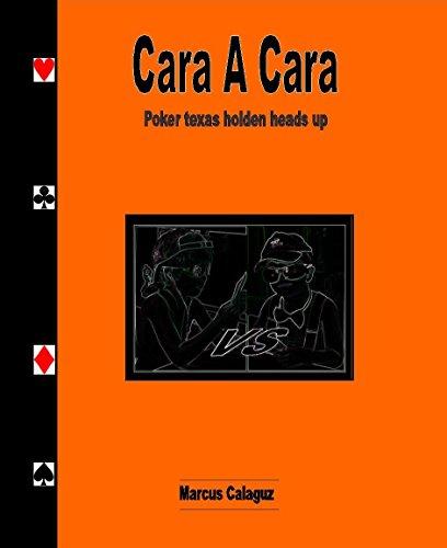 Cara A Cara: Poker texas holden heads up