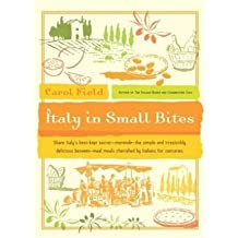 [(Italy in Small Bites)] [Author: Carol Field] published on (June, 2004)