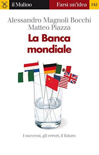 La Banca mondiale (Farsi un'idea)