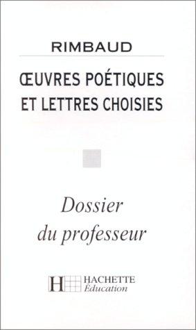 Oeuvres poétiques et lettres choisies, Rimbaud (Livre du professeur)
