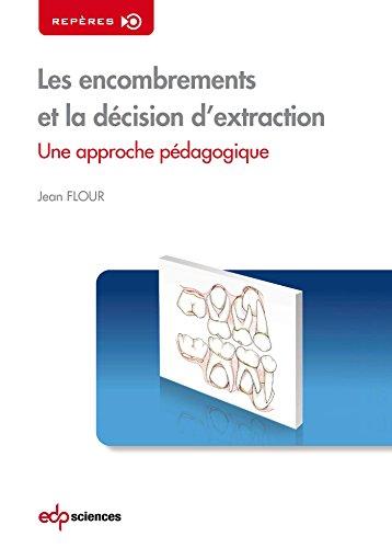 Les encombrements et la décision d'extraction : Une approche pédagogique