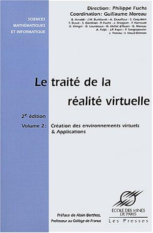 Le traité de la réalité virtuelle, volume 2 : Création des environnement virtuels et applications