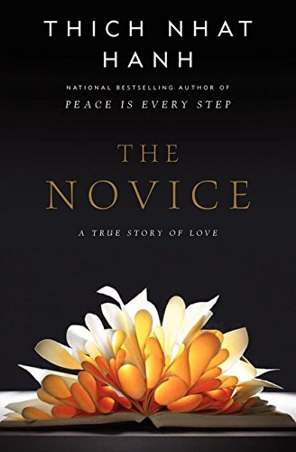 The Novice: A Story of True Love por Thich Nhat Hanh