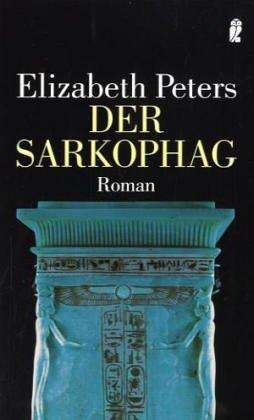 Der Sarkophag (Ein Amelia-Peabody-Krimi, Band 5)