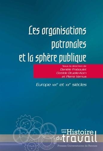 Les organisations patronales et la sphère publique : Europe, XIXe et XXe siècles