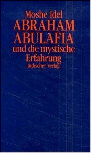 Abraham Abulafia und die mystische Erfahrung