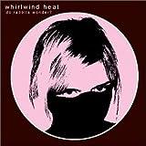 Songtexte von Whirlwind Heat - Do Rabbits Wonder?