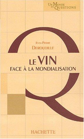 Le vin face à la mondialisation : L'exception viticole contre la globalisation des marchés ? par René Déroudille