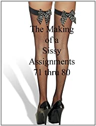 Sissy Assignments 71 thru 80 (The Making of a Sissy)