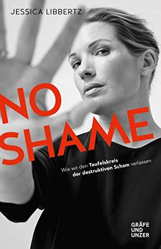 No Shame: Wie wir den Teufelskreis der destruktiven Scham verlassen (Gräfe und Unzer Einzeltitel) - Fußball-gesellschaft