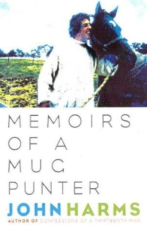 Memoirs of a Mug Punter por John Harms